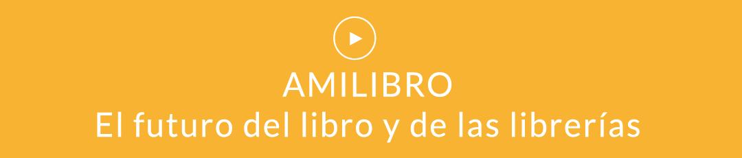 AMILIBRO El futuro del libro y de las librerías