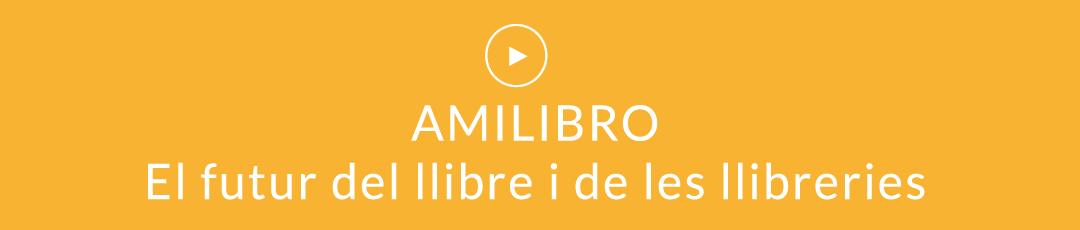 AMILIBRO El futur del llibre i de les llibreries